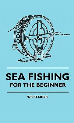 Sea Fishing - For The Beginner