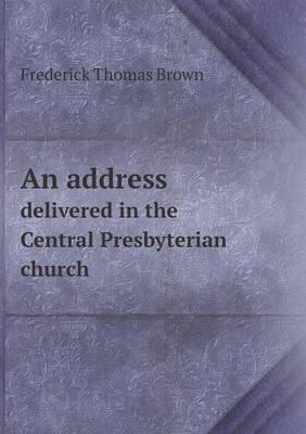 An Address Delivered in the Central Presbyterian Church