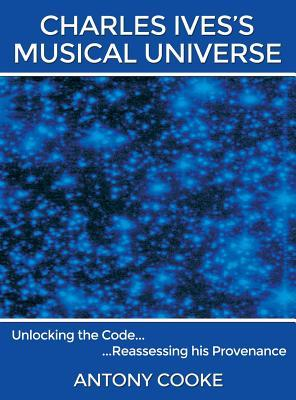 Charles Ives's Musical Universe