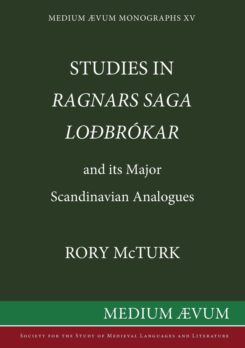 Studies in Ragnars Saga Lodbrʹokar and its major Scandinavian analogues
