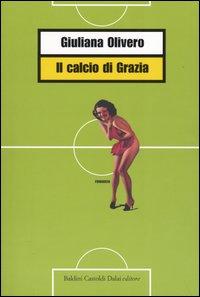 Il calcio di Grazia