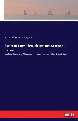 Skeleton Tours Through England, Scotland, Ireland,
