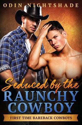 Seduced by the Raunchy Cowboy