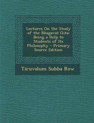 Lectures on the Study of the Bhagavat Gita
