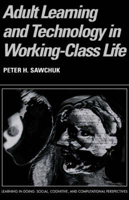 Adult Learning and Technology in Working-Class Life