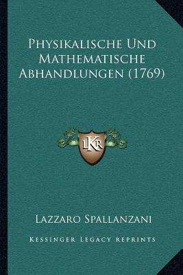 Physikalische Und Mathematische Abhandlungen (1769)