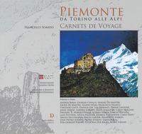 Piemonte da Torino alle alpi. Carnets de voyage. Ediz. a colori