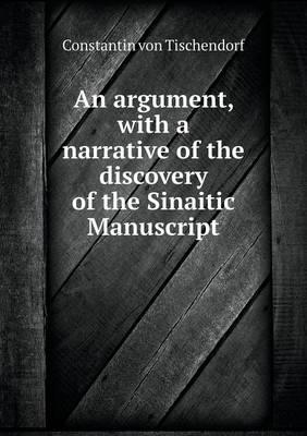An Argument, with a Narrative of the Discovery of the Sinaitic Manuscript