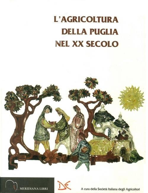 L' agricoltura della Puglia nel XX secolo