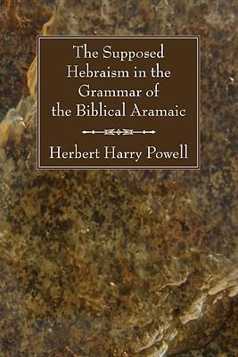 The Supposed Hebraism in the Grammar of the Biblical Aramaic