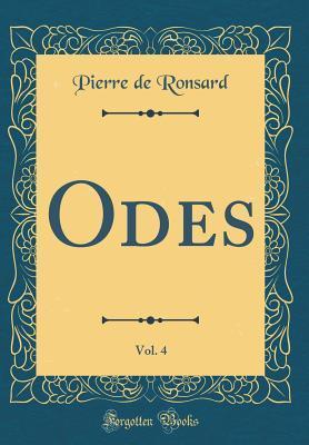 Odes, Vol. 4 (Classic Reprint)
