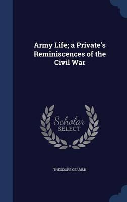 Army Life; A Private's Reminiscences of the Civil War