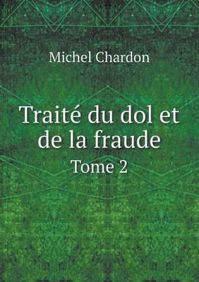 Traite Du Dol Et de La Fraude Tome 2