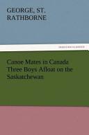 Canoe Mates in Canada Three Boys Afloat on the Saskatchewan