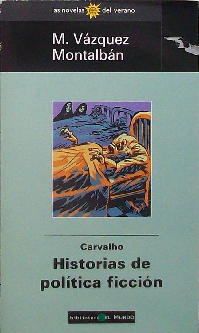 Carvalho, historias de política ficción