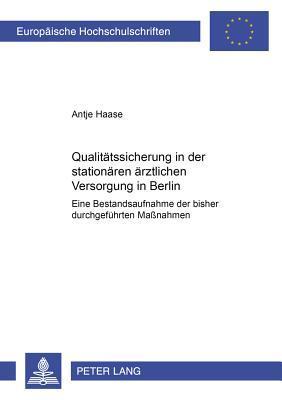 Qualitätssicherung in der stationären ärztlichen Versorgung in Berlin