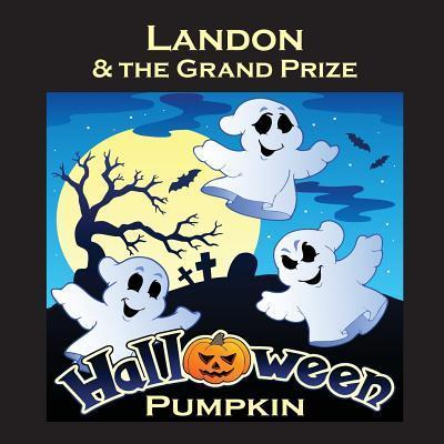 Landon & the Grand Prize Halloween Pumpkin