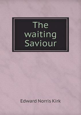 The Waiting Saviour