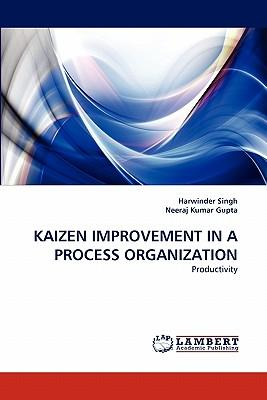 KAIZEN IMPROVEMENT IN A PROCESS ORGANIZATION