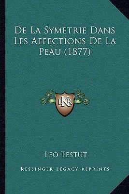 de La Symetrie Dans Les Affections de La Peau (1877)