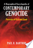 A Biographical Encyclopedia of Contemporary Genocide