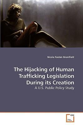 The Hijacking of Human Trafficking Legislation During its Creation