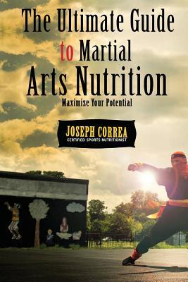 The Ultimate Guide to Martial Arts Nutrition