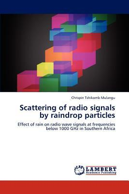 Scattering of radio signals by raindrop particles