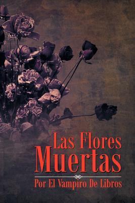 Las Flores Muertas