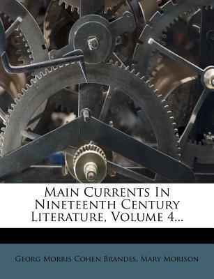 Main Currents in Nineteenth Century Literature, Volume 4...