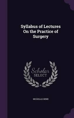 Syllabus of Lectures on the Practice of Surgery