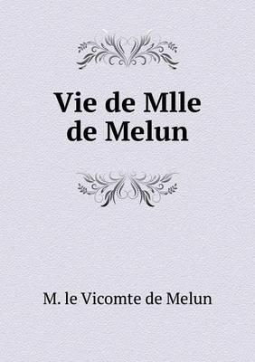 Vie de Mlle de Melun