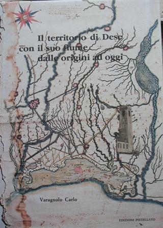 Il territorio di Dese con il suo fiume dalle origini ad oggi