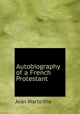 Autobiography of a French Protestant