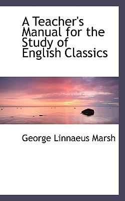 A Teacher's Manual for the Study of English Classics