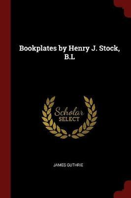 Bookplates by Henry J. Stock, B.L