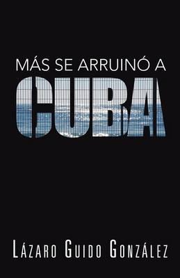 Más se arruinó a Cuba