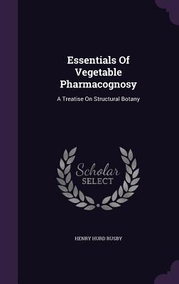 Essentials of Vegetable Pharmacognosy