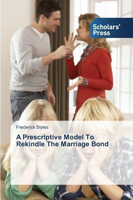 A Prescriptive Model To Rekindle The Marriage Bond