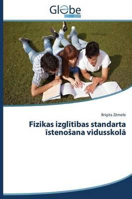 Fizikas izglītības standarta īstenošana vidusskolā