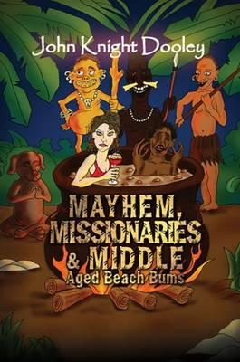 Mayhem, Missionaries and Middle-aged Beach Bums