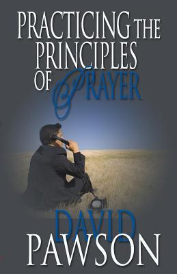 Practicing the Principles of Prayer