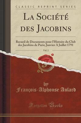 La Société des Jacobins, Vol. 2