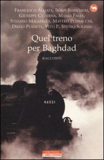 Quel treno per Baghd...