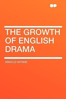 The Growth of English Drama