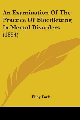 An Examination of the Practice of Bloodletting in Mental Disorders (1854)