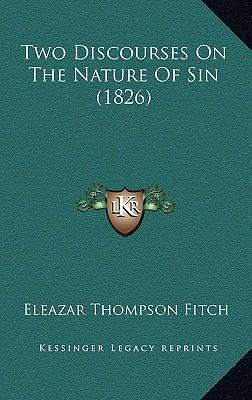 Two Discourses on the Nature of Sin (1826)
