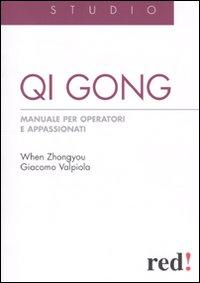 Qi Gong. Manuale per operatori e appassionati