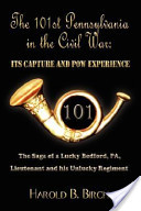 The 101st Pennsylvania in the Civil War, Its Capture and POW Experience