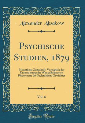 Psychische Studien, 1879, Vol. 6